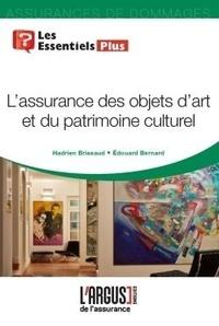 Hadrien Brissaud et Edouard Bernard - L'assurance des objets d'art et du patrimoine culturel.