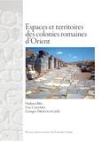 Hadrien Bru et Guy Labarre - Espaces et territoires des colonies romaines d'Orient.