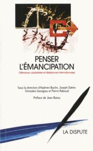 Hadrien Buclin et Joseph Daher - Penser l'émancipation - Offensives capitalistes et résistances internationales.