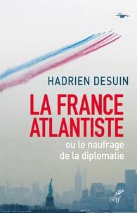 Feriasdhiver.fr La France atlantiste ou le naufrage de la diplomatie Image