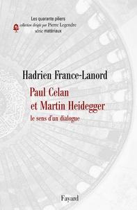 Hadrien France-Lanord - Paul Celan et Martin Heidegger - Le sens d'un dialogue.