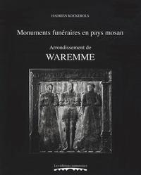 Hadrien Kockerols - Monuments funéraires en pays mosan - Arrondissement de Waremme.