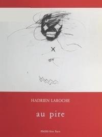 Hadrien Laroche et Patrick Beurard - Au pire.