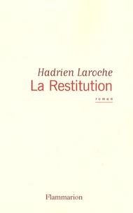 Hadrien Laroche - La Restitution.