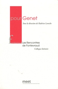 Hadrien Laroche - Pour Genet - Les Rencontres de Fontevraud 25 et 26 juin 2010.