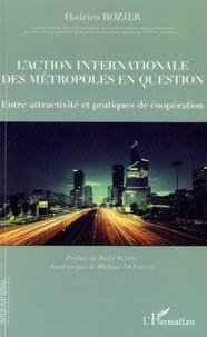 L'action internationale des métropoles en question- Entre attractivité et pratiques de coopération - Hadrien Rozier |