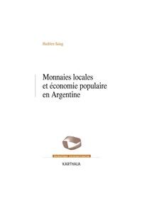 Hadrien Saiag - Monnaies locales et économie populaire en Argentine.