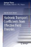 Hadronic Transport Coefficients from Effective Field Theories.