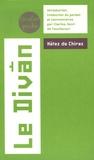 Hafez de Chiraz - Le Divân - Oeuvre lyrique d'un spirituel en Perse au XIVe siècle.