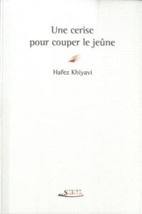 Hafez Khiyavi - Une cerise pour couper le jeûne.