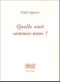 Hafid Aggoune - Quelle nuit sommes-nous ?.