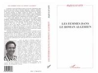 Hafid Gafaïti - Les femmes dans le roman algérien : histoire, discours et texte.