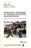 Hafid Gafaïti et Patricia Lorcin - Migrances, diasporas et transculturalités francophones - Littératures et cultures d'Afrique, des Caraïbes, d'Europe et du Québec.