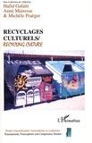 Hafid Gafaïti et Anne Mairesse - Recyclages culturels/Recycling culture.