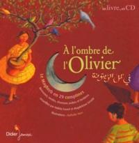 Hafida Favret et Nathalie Novi - A l'ombre de l'olivier - Le Maghreb en 29 comptines. 1 CD audio