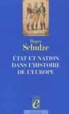 Hagen Schulze - Etat et nation dans l'histoire de l'Europe.