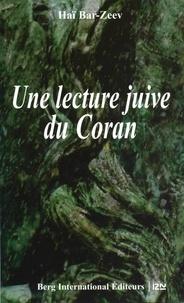 Haï Bar-Zeev - Une lecture juive du Coran.