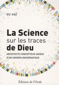 La science sur les traces de Dieu - Architecte concepteur unique dun univers mathématique.pdf