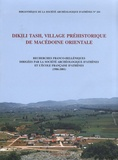 Haïdô Koukouli-Chryssanthaki et René Treuil - Dikili Tash, village préhistorique de Macédoine orientale - Recherches franco-helléniques.