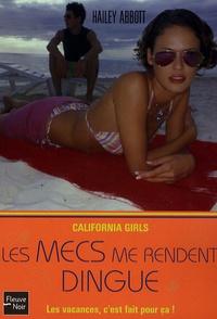 Hailey Abbott - California Girls Tome 2 : Les mecs me rendent dingue.
