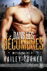 Hailey Turner - Métahumains - Tome 1, Dans les décombres.