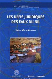Haïlou Wolde-Giorghis - Les défis juridiques des eaux du Nil.