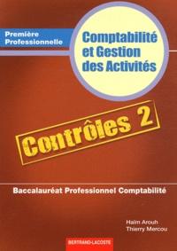 Haïm Arouh et Thierry Mercou - Comptabilité et Gestion des Activités 1e Bac pro comptabilité - Contrôles 2.