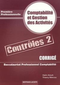 Haïm Arouh et Thierry Mercou - Comptabilité et gestion des activités 1e Bac pro comptabilité - Corrigé Contrôles 2.
