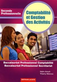 Haïm Arouh et Thierry Mercou - Comptabilité et Gestion des Activités 2de Professionnelle - Baccalauréat Professionnel Comptabilité-Baccalauréat Professionnel Secrétariat.