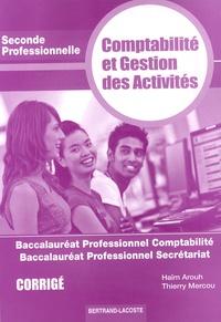 Haïm Arouh et Thierry Mercou - Comptabilité et gestion des activités 2e Bac professionnel comptabilité/secrétariat - Corrigé.