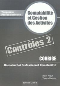 Haïm Arouh et Thierry Mercou - Comptabilité et gestion des activités Tle Bac pro comptabilité - Corrigé Contrôles 2.