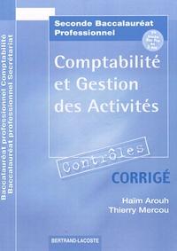 Contrôles Comptabilité et gestion des activités 2e Bac Pro- Corrigé - Haïm Arouh |