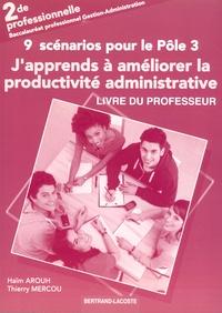 Haïm Arouh et Thierry Mercou - J'apprends à améliorer la productivité administrative 2de Bac Pro Gestion-Administration - Livre du professeur.