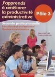 Haïm Arouh et Thierry Mercou - J'apprends à améliorer la productivité administrative 2e Bac pro gestion-administration - Pôle 3.