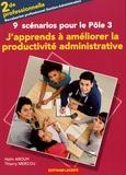 Haïm Arouh et Thierry Mercou - J'apprends à ameliorer la productivité administrative administrative, 2de administrative - 9 scénarios pour le pôle 3.