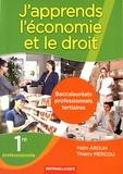 Haïm Arouh et Thierry Mercou - J'apprends l'économie et le droit 1re professionnelle Bac pro tertiaires.