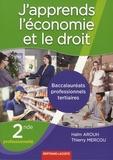 Haïm Arouh et Thierry Mercou - J'apprends l'économie et le droit 2nde Bac Pro tertiaires.
