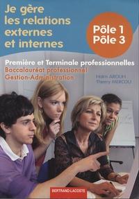 Je gère les relations externes et internes, 1e et Tle professionnelles- Pôles 1 et 3, bac pro Gestion-administration - Haïm Arouh pdf epub