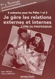 Haïm Arouh et Thierry Mercou - Je gère les relations externes et internes 1re et Tle Bac pro Gestion-Administration : 6 scénarios pour les pôles 1 et 3 - Livre du professeur.