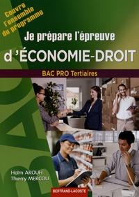 Haïm Arouh et Thierry Mercou - Je prépare l'épreuve d'économie et de droit Baccalauréats professionnels tertiaires.