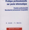 Haïm Arouh et Thierry Mercou - Pratique professionnelle sur poste informatique 1e professionnelle Baccalauréat professionnel Comptabilité - CD-Rom.