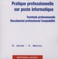 Haïm Arouh et Thierry Mercou - Pratique professionnelle sur poste informatique Te professionnelle Baccalauréat professionnel Comptabilité - CD-rom.
