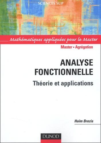 Haim Brezis - Analyse fonctionnelle - Théorie et applications.