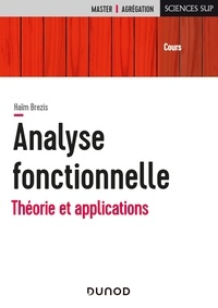 Haïm Brezis - Analyse fonctionnelle - Théorie et applications.