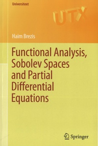 Haim Brezis - Functional Analysis, Sobolev Spaces and Partial Differential Equations.