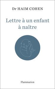 Haïm Cohen - Lettre à un enfant à naitre.