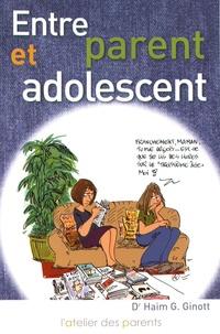 Haim Ginott - Entre parent et adolescent.