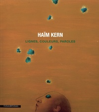 Haïm Kern - Lignes, couleurs, paroles.