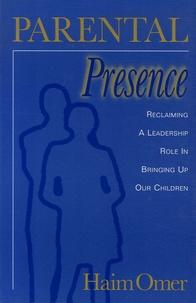 Haïm Omer - Parental presence - Reclaiming a Leadership Role in Bringing Up Our Children.