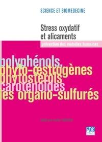 Haïm Tapiero - Stress oxydatif et alicaments - Prévention des maladies humaines.